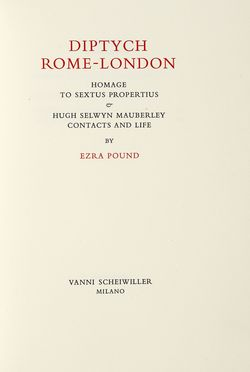 Pound Ezra : Diptych Rome-London. Homage to Sextus Propertius & Hugh Selweyn Mauberley Contacts and Life. Bodoni, Mardersteig, Collezionismo e Bibliografia, Collezionismo e Bibliografia  - Auction Graphics & Books - Libreria Antiquaria Gonnelli - Casa d'Aste - Gonnelli Casa d'Aste