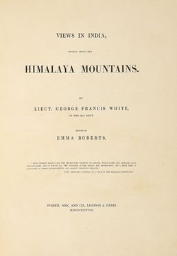 White George Francis : Views in India chiefly among the Himalaya Mountains. Geografia e viaggi  - Auction Graphics & Books - Libreria Antiquaria Gonnelli - Casa d'Aste - Gonnelli Casa d'Aste