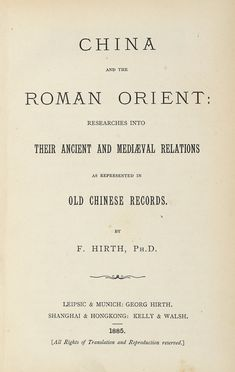 Hirth Friedrich : China and the Roman Orient... Geografia e viaggi, Orientalia, Geografia e viaggi  - Auction Graphics & Books - Libreria Antiquaria Gonnelli - Casa d'Aste - Gonnelli Casa d'Aste