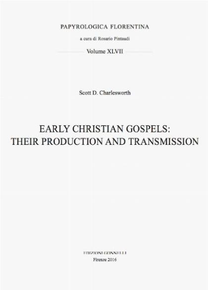 Vol.47 - Early Christian Gospels: their prod [..] - Papyrologica Florentina